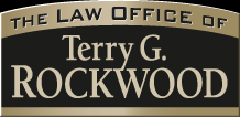 The Law Office of Terry G. Rockwood